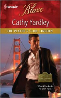The Player's Club: Lincoln - Cathy Yardley