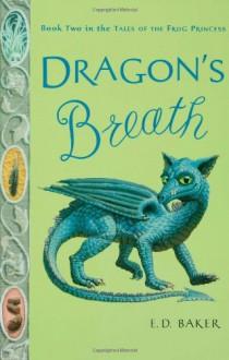 Dragon's Breath - E.D. Baker