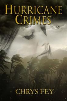 Hurricane Crimes (Disaster Crimes Book 1) - Chrys Fey