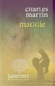 Maggie - Charles Martin