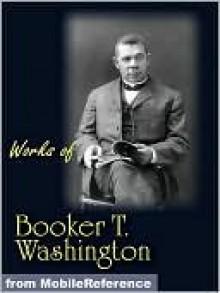Works of Booker T. Washington - Booker T. Washington, Golgotha Press