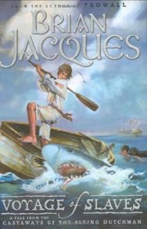 Voyage of Slaves - David Elliot,Brian Jacques