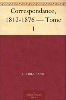 Correspondance, 1812-1831 - George Sand