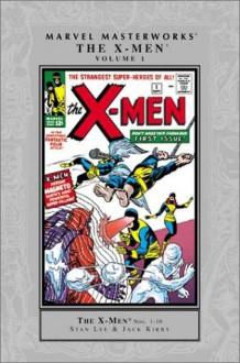 Marvel Masterworks: The X-Men, Vol. 1 - Stan Lee, Jack Kirby