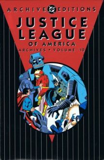 Justice League of America Archives, Vol. 10 - Len Wein, Dick Dillin