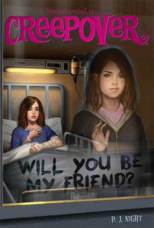 Will You Be My Friend? (You're Invited to a Creepover, #20) - P.J. Night