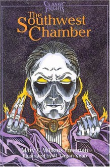 The Southwest Chamber - Mary E. Wilkins Freeman