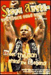 Steve Austin: The Stone Cold Story - Terry M. West