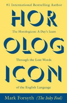 Horologicon - Mark Forsyth