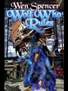 Wolf Who Rules (Tinker) - Wen Spencer