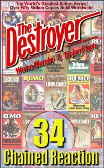 Chained Reaction (Destroyer #34) (The Destroyer) - Richard Ben Sapir, Warren Murphy