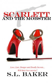 Scarlett and the Mobster - S.L. Baker