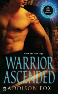 Warrior Ascended (The Sons of the Zodiac) - Addison Fox