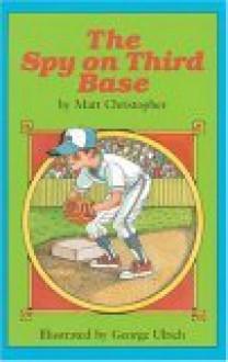 The Spy on Third Base - Matt Christopher, George Ulrich