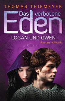 Logan und Gwen - Thomas Thiemeyer