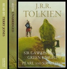 Sir Gawain and the Green Knight, with Pearl and Sir Orfeo - Terry Jones, J.R.R. Tolkien