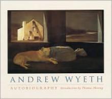 Andrew Wyeth: Autobiography - Thomas Hoving, Thomas Hoving