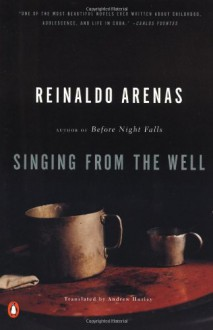 Singing from the Well (King Penguin) - Reinaldo Arenas, Andrew Hurley, Thomas Colchie