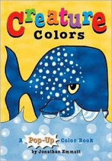 Creature Colors (A Pop-Up Color Book) - Jonathan Emmett