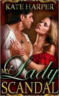 My Lady Scandal - Kate Harper