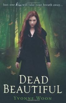 Dead Beautiful - Yvonne Woon