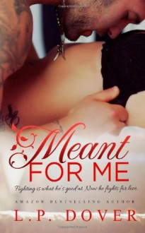 Meant for Me - L.P. Dover