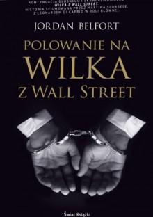 Polowanie na Wilka z Wall Street - Jordan Belfort