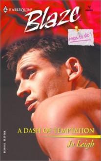 A Dash of Temptation (Men to Do) (Harlequin Blaze No. 72) - Jo Leigh