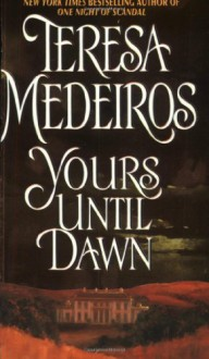 Yours Until Dawn - Teresa Medeiros