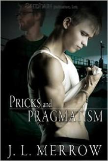 Pricks and Pragmatism - J.L. Merrow