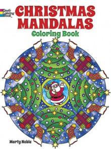 Christmas Mandalas Coloring Book - Marty Noble