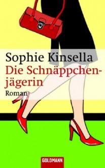 Die Schnäppchenjägerin - Sophie Kinsella, Marieke Heimburger