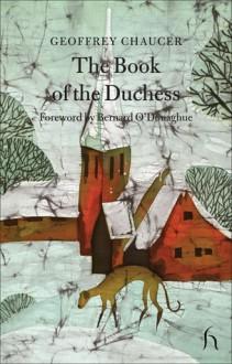 The Book of the Duchess - Geoffrey Chaucer, E.B. Richmond, Bernard O'Donoghue