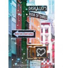 Dash & Lily's Book of Dares - Rachel Cohn,David Levithan