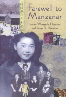 Farewell to Manzanar - James D. Houston,Jeanne Wakatsuki Houston