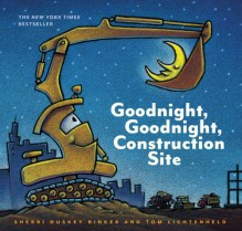 Goodnight, Goodnight Construction Site - Sherri Duskey Rinker,Tom Lichtenheld