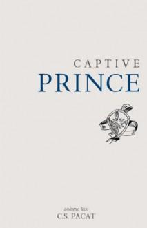 Captive Prince: Volume Two - S.U. Pacat,C.S. Pacat