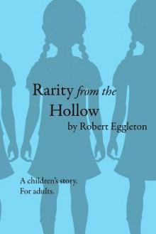 Rarity from the Hollow - Robert Eggleton