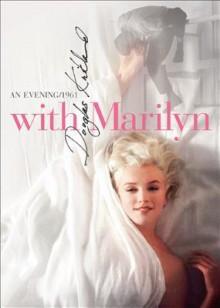 With Marilyn: An Evening 1961 - Douglas Kirkland