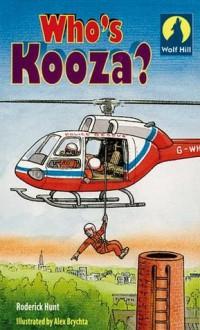 Who's Kooza? - Roderick Hunt, Alex Brychta