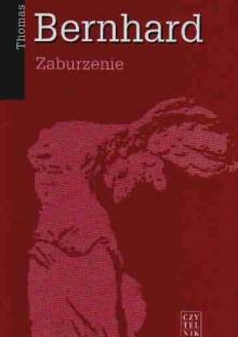 Zaburzenie - Thomas Bernhard