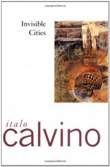 Invisible Cities - William Weaver,Italo Calvino