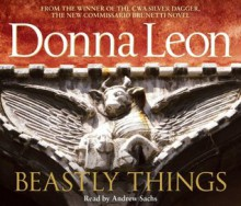 Beastly Things: (Brunetti) - Donna Leon, Andrew Sachs