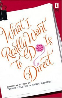 What I Really Want to Do Is Direct - Yvonne Collins, Sandy Rideout