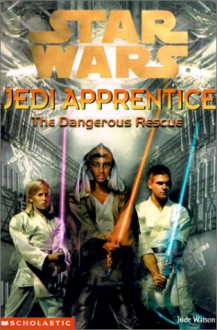 The Dangerous Rescue - Jude Watson, Cliff Nielsen