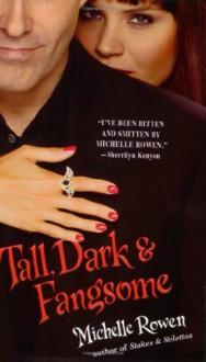 Tall, Dark & Fangsome - Michelle Rowen
