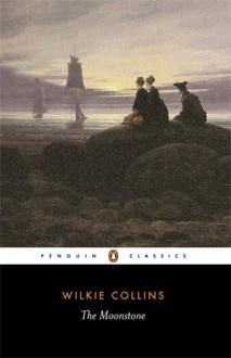 The Moonstone - Wilkie Collins,Sandra Kemp
