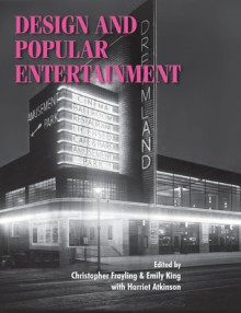 Design and Popular Entertainment - Harriet Atkinson, Emily King, Harriet Atkinson