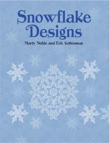 Snowflake Designs - Marty Noble, Eric Gottesman