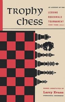 Trophy Chess - Larry Evans, Sam Sloan, José Calderón, Maurice J. Kasper